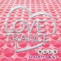 LOVE TRANCE ラヴトラ HAPPY BEST