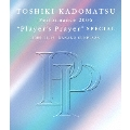 "TOSHIKI KADOMATSU Performance 2006 ""Player's Prayer"" SPECIAL 2006.12.16 NAKANO SUNPLAZA"
