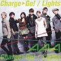 Charge & Go! / Lights [CD+DVD]