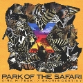× PARK OF THE SAFARI