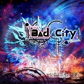 Bad City (TYPE-A) [CD+DVD]<初回盤>