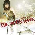 ROCK ON ROCK<通常盤>