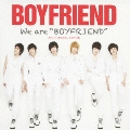 "We are ""BOYFRIEND""<通常盤>"