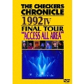 "THE CHECKERS CHRONICLE 1992 IV FINAL TOUR ""ACCESS ALL AREA"""