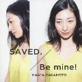 SAVED./Be mine!<初回限定/いなり盤>