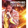 """HIROMI GO DISCOTHEQUE TOUR 2013 """"LET'S GROOVE!"""""""