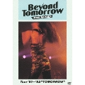 """Beyond Tomorrow Tour'91~'92""""TOMORROW"""""""