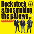 Rock stock & too smoking the pillows [CD+DVD]<期間限定廉価盤>