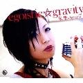 egoistic☆gravity