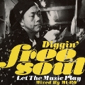 Diggin' free soul Let The Music Play Mixed By MURO<タワーレコード限定>
