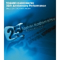25th Anniversary Performance 2006.6.24 YOKOHAMA ARENA