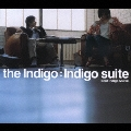 Indigo suite~Best Indigo Music