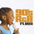 90'S R & B FLAVA