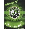 NAO-HIT TV Live Tour ver8.0 ~LIVE US! TOUR~ 2007.12.6 日本武道館