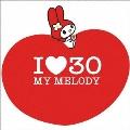 I 30 ~MY MELODY~