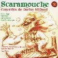 スカラムーシュ~ミヨー:独奏楽器と管弦楽のための作品集