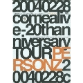 20040228 comealive -20thanniversary TOUR