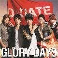 GLORY DAYS [CD+DVD]<初回生産限定盤A>