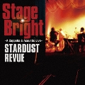 Stage Bright~A Cappella & Acoustic Live~ [CD+DVD]<初回限定盤>