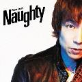 Naughty [CD+DVD]<初回限定盤>