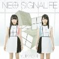 NEO SIGNALIFE [CD+DVD]<初回限定盤>