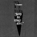 キープ・ザ・ヴィレッジ・アライヴ-デラックス・エディション-<完全生産限定デラックス盤>