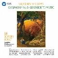 ヴォーン・ウィリアムズ:交響曲 第5番 音楽へのセレナード