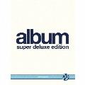 ALBUM スーパー・デラックス・エディション<完全生産限定盤>