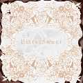 BitterSweet (LIMITED EDITION) [CD+DVD]<初回生産限定盤>