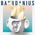 BAKUDANIUS<期間生産限定盤>