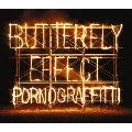 BUTTERFLY EFFECT [2CD+DVD]<初回生産限定盤>