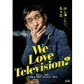 We Love Television?
