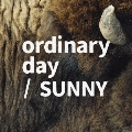 ordinary day/SUNNY<通常盤>