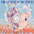 MILLENNIUM MOTHER [CD+DVD]<初回生産限定盤>