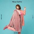 Shine On Me<通常盤>