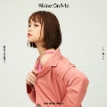 Shine On Me [CD+DVD]<初回限定盤>
