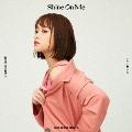 Shine On Me [CD+DVD]<初回限定盤>
