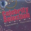 Celebrity Selection By Samantha Thavasa