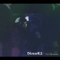 Disco K2~Kikkawa Koji Dance Remix Best~<初回限定盤>