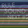RULE SOUND NEXT #2