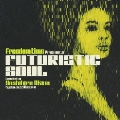 "Freedom Time presents ""FUTURISTIC SOUL"" compiled by Yoshihiro Okino(Kyoto Jazz Massive)"