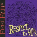 RESPECT TO 90'S