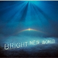 BRIGHT NEW WORLD<通常盤/初回限定仕様>