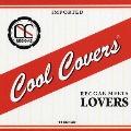 COOL COVERS VOL.2 Reggae meets Lovers
