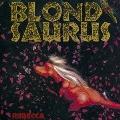BLOND SAURUS<完全生産限定盤>