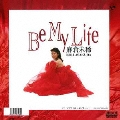 Be My Life