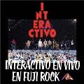 INTERACTIVO EN VIVO EN FUJI ROCK