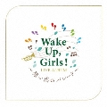 Wake Up,Girls! LIVE ALBUM ~想い出のパレード~
