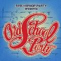 R&B/ヒップホップ・パーティ・プリゼンツ オールド・スクール・パーティ
