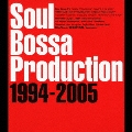 Soul Bossa Production 1994-2005